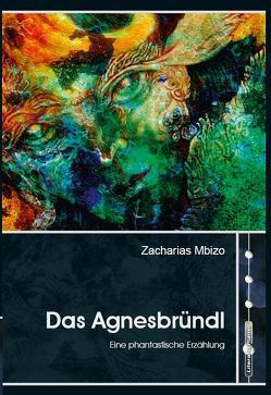 Das Agnesbründl von Mbizo,  Zacharias