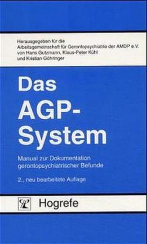 Das AGP-System von Göhringer,  Kristian, Gutzmann,  Hans, Kühl,  Klaus P