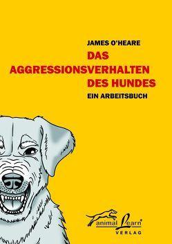 Das Agressionsverhalten des Hundes von O'Heare,  James, Zimmermann,  Jürgen