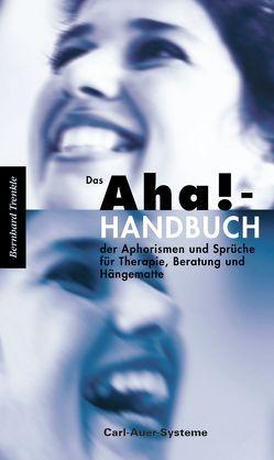 Das Aha!-Handbuch der Aphorismen und Sprüche Therapie, Beratung und Hängematte von Trenkle,  Bernhard