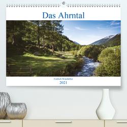 Das Ahrntal (Premium, hochwertiger DIN A2 Wandkalender 2021, Kunstdruck in Hochglanz) von Deutschmann,  Hans