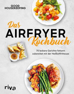Das Airfryer-Kochbuch von Good Housekeeping