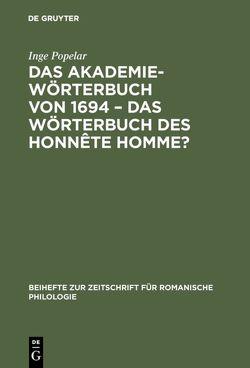 Das Akademiewörterbuch von 1694 – das Wörterbuch des Honnête Homme? von Popelar,  Inge
