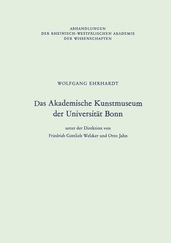 Das Akademische Kunstmuseum der Universität Bonn von Ehrhardt,  Wolfgang