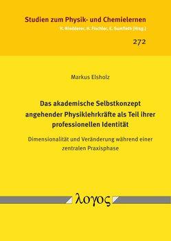 Das akademische Selbstkonzept angehender Physiklehrkräfte als Teil ihrer professionellen Identität von Elsholz,  Markus