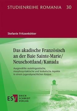 Das akadische Französisch an der Baie Sainte-Marie/Neuschottland/Kanada von Fritzenkötter,  Stefanie
