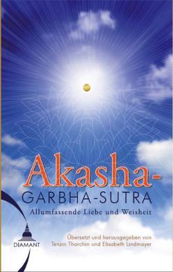 Das Akashagarbha Sutra von Lindmayer,  Elisabeth, Tharchin,  Sunim Tenzin