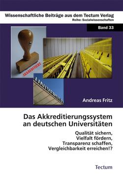 Das Akkreditierungssystem an deutschen Universitäten von Fritz,  Andreas