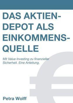 Das Aktiendepot als Einkommensquelle von Wolff,  Petra