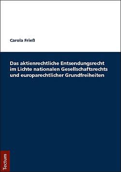 Das aktienrechtliche Entsendungsrecht im Lichte nationalen Gesellschaftsrechts und europarechtlicher Grundfreiheiten von Friess,  Carola