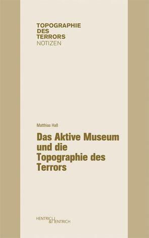 Das Aktive Museum und die Topographie des Terrors von Haß,  Matthias