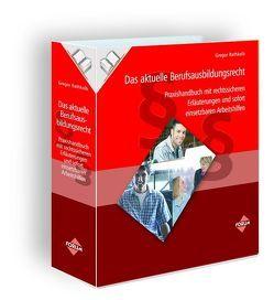 Das aktuelle Berufsausbildungsrecht von Rathkolb,  Gregor