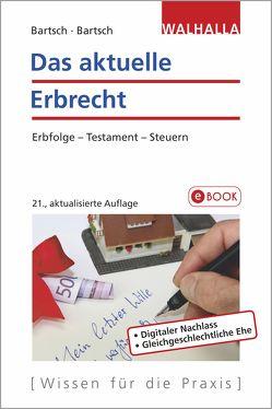 Das aktuelle Erbrecht von Bartsch,  Herbert, Bartsch,  Malte B.