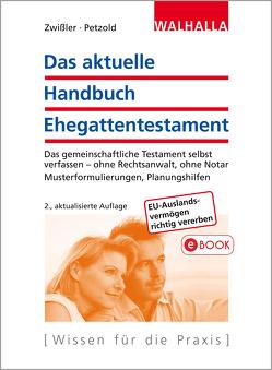 Das aktuelle Handbuch Ehegattentestament von Petzold,  Sascha, Zwißler,  Finn