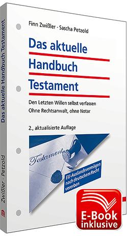 Das aktuelle Handbuch Testament inkl. E-Book von Petzold,  Sascha, Zwißler,  Finn