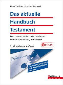 Das aktuelle Handbuch Testament von Petzold,  Sascha, Zwißler,  Finn
