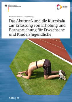 Das Akutmaß und die Kurzskala zur Erfassung von Erholung und Beanspruchung für Erwachsene und Kinder/Jugendliche von Kellmann,  Michael, Kölling,  Sarah