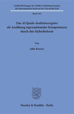 Das Al Qaida-Sanktionsregime als Ausübung supranationaler Kompetenzen durch den Sicherheitsrat. von Beuren,  John