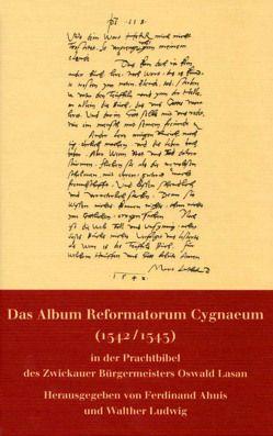 Das Album Reformatorum Cygnaeum (1542/1543) von Ahuis,  Ferdinand, Ludwig,  Walther