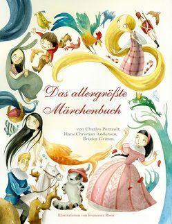 Das allergrößte Märchenbuch von Rossi,  Francesca