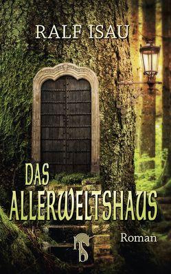 Das Allerweltshaus von Isau,  Ralf