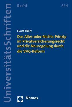 Das Alles-oder-Nichts-Prinzip im Privatversicherungsrecht und die Neuregelung durch die VVG-Reform von Hiort,  Horst