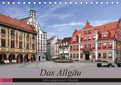 Das Allgäu – Seine malerischen Altstädte (Tischkalender 2018 DIN A5 quer) von Becker,  Thomas