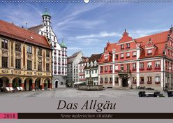 Das Allgäu – Seine malerischen Altstädte (Wandkalender 2018 DIN A2 quer) von Becker,  Thomas