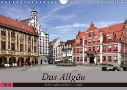 Das Allgäu – Seine malerischen Altstädte (Wandkalender 2018 DIN A4 quer) von Becker,  Thomas