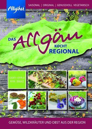 Das Allgäu kocht regional von Brinz,  Rita, Epple,  Gerti