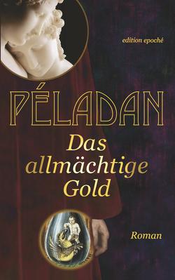 Das allmächtige Gold von Péladan,  Joséphin, Strindberg,  August