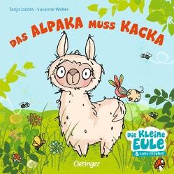 Das Alpaka muss Kacka von Jacobs,  Tanja, Weber,  Susanne