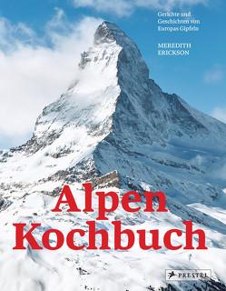 Das Alpen-Kochbuch von Erickson,  Meredith
