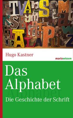 Das Alphabet von Kastner,  Hugo