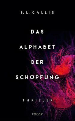 Das Alphabet der Schöpfung von Callis,  I.L.