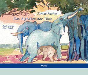 Das Alphabet der Tiere von Fischer,  Guenter, Päkel,  Klaus