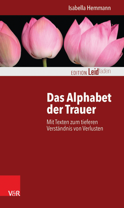 Das Alphabet der Trauer von Hemmann,  Isabella, Müller,  Monika
