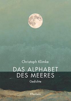 Das Alphabet des Meeres von Klimke,  Christoph, Kunert,  Guenter