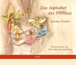 Das Alphabet des Pfiffikus von Fischer,  Guenter, Spangenberg,  Thorwald