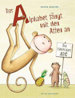 Das Alphabet fängt mit den Affen an von Dageför,  Katrin, Wittl,  Herbert