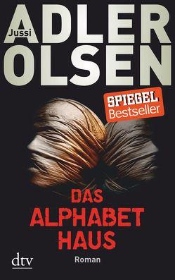Das Alphabethaus von Adler-Olsen,  Jussi, Heimburger,  Marieke, Thiess,  Hannes