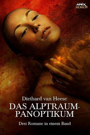 DAS ALPTRAUM-PANOPTIKUM von van Heese,  Diethard