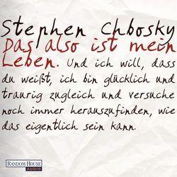 Das also ist mein Leben von Chbosky,  Stephen, Hasper,  Sven, Plaschka,  Oliver