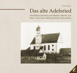 Das alte Adelsried von Geiger,  Friedrich