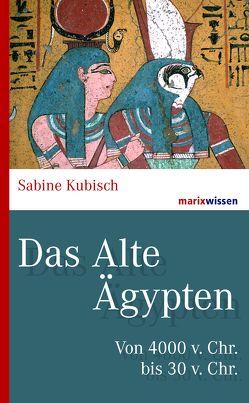 Das Alte Ägypten von Kubisch,  Sabine
