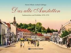Das alte Amstetten von Pollack,  Martin, Zeillinger,  Gerhard