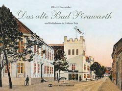 Das alte Bad Pirawarth von Österreicher,  Oliver