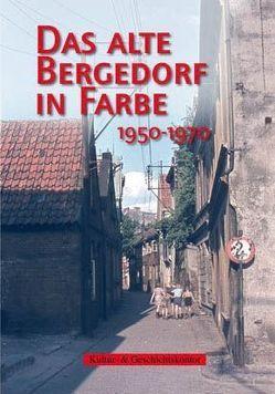 Das alte Bergedorf in Farbe von Dahms,  Geerd, Friebe,  Hans, Neiser,  Angelika, Römmer,  Christian, Schuldt,  Lothar