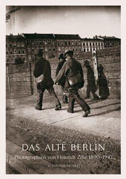 Das Alte Berlin von Struth,  Thomas, Zille,  Heinrich