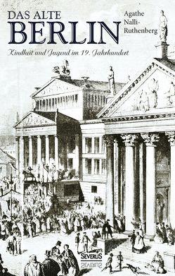 Das alte Berlin von Nalli-Rutenberg,  Agathe